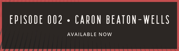 TBD: Technology By Design, Episode 002, Caron Beaton-Wells, Launching December 11th, 2019.