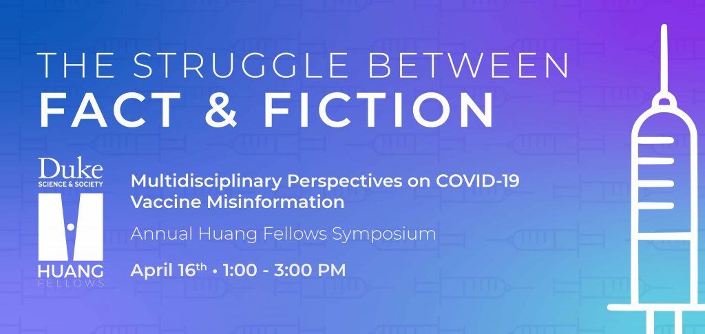 the struggle between fact and fiction multidisciplinary perspectives on COVID-19 vaccine misinformation annual huang fellows symposium