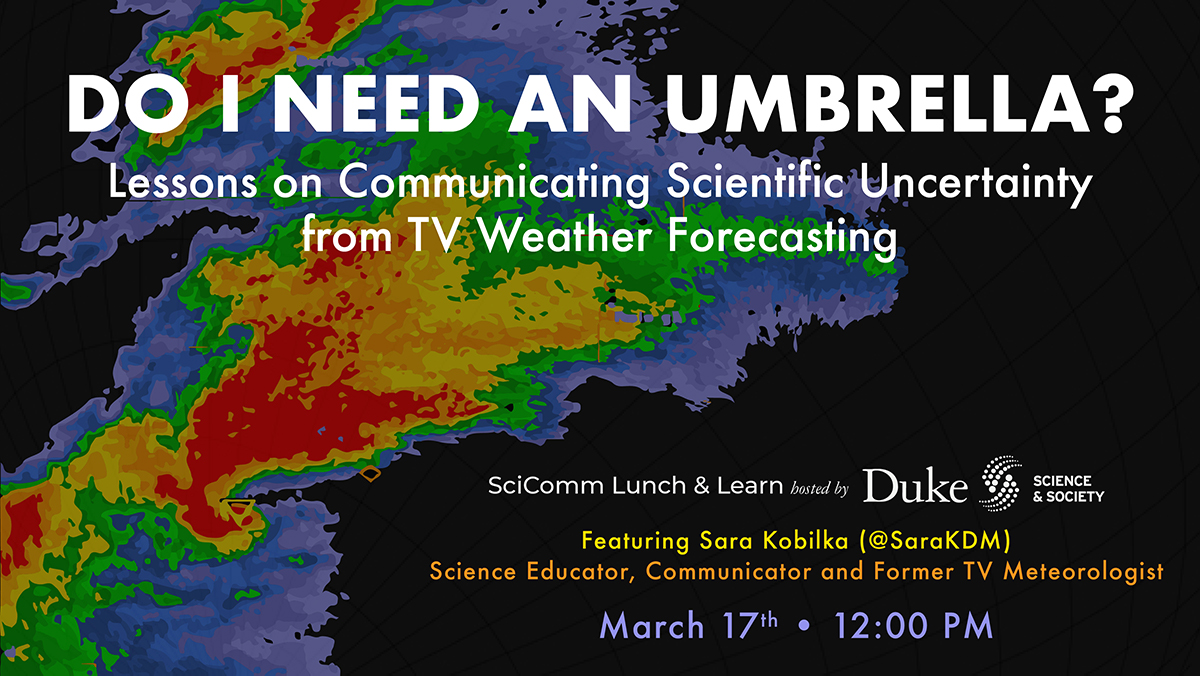 SciComm Lunch & Learn (03/17) Do I need an Umbrella? Lessons on Communicating Scientific Uncertainty from TV weather forecasting class=