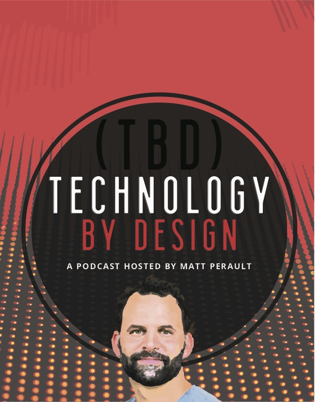 Technology By Design: A Podcast Hosted by Matt Perault