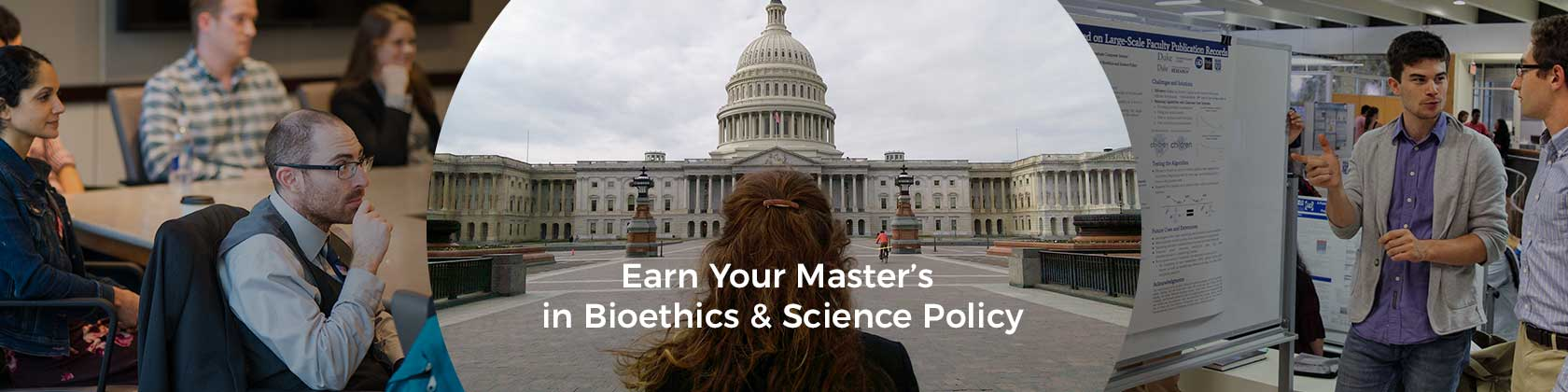Earn Your Masters in Bioethics & Science Policy