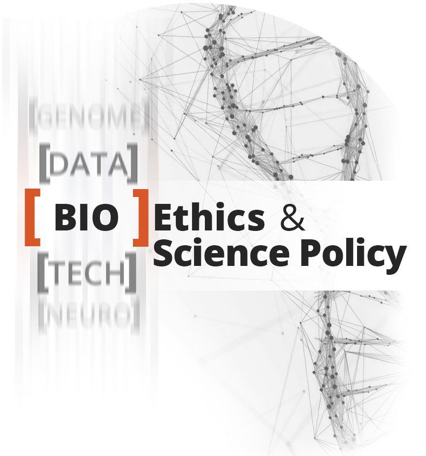 Bioethics & Science Policy