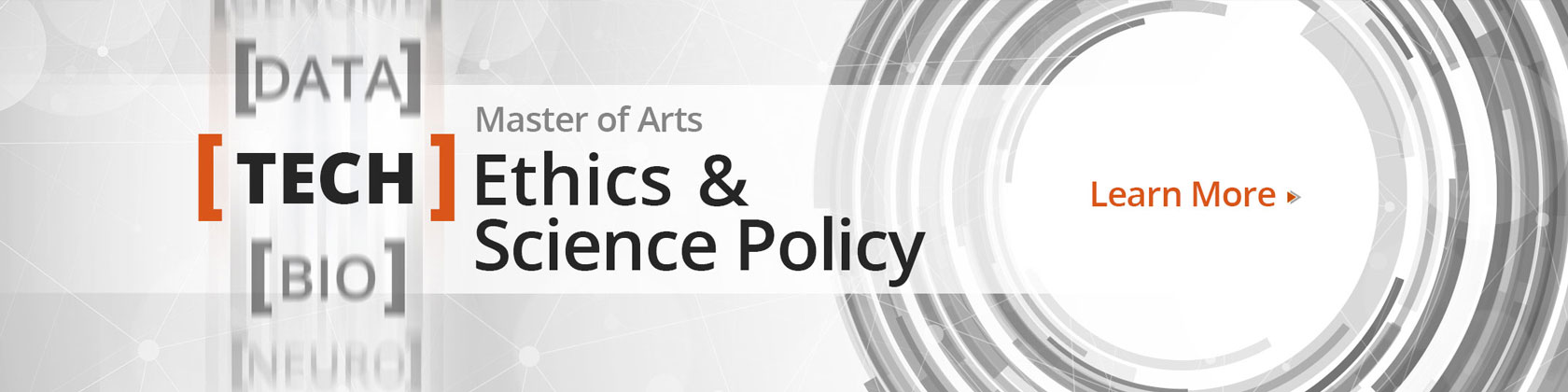 Master of Arts in Tech Ethics & Science Policy, Learn More