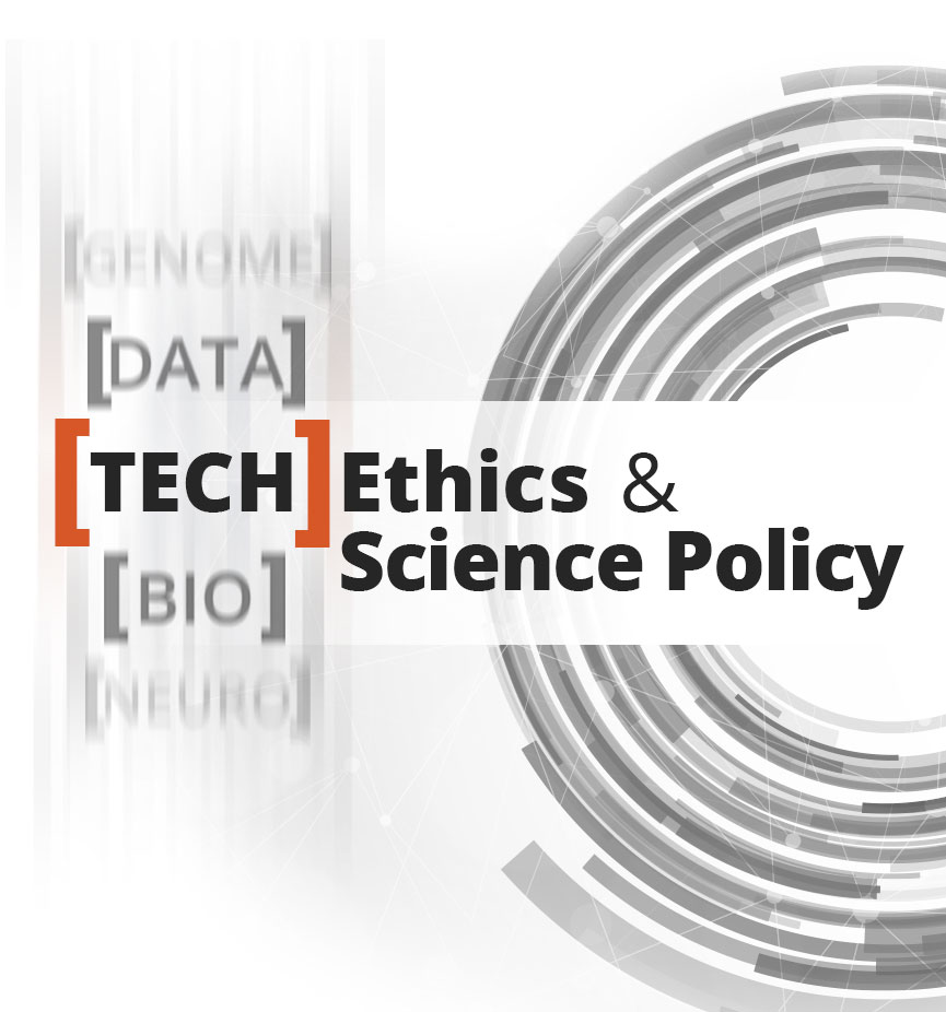 Tech Ethics & Science Policy